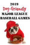 2019 Dog-Friendly Major League Baseball Games