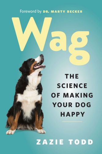 Wag: The Science of Making Your Dog Happy-A Review